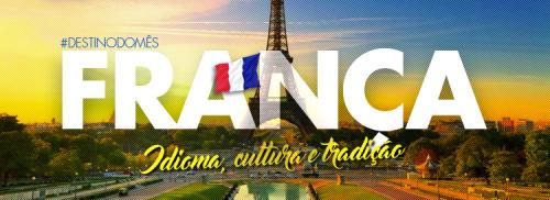 França, o destino do mês: magnifique!